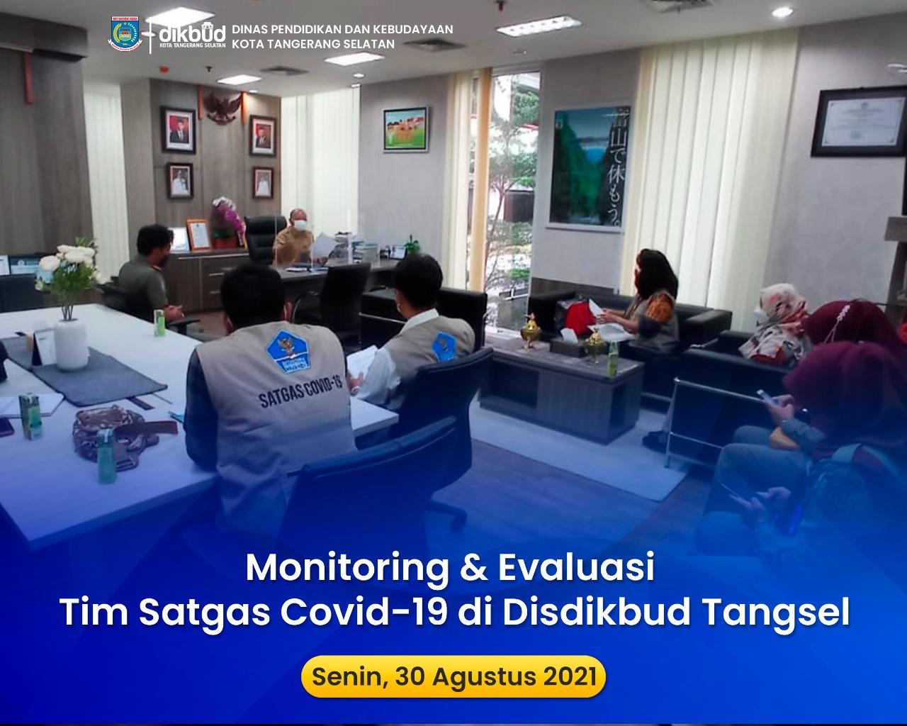 Monitoring dan Evaluasi Tim Satgas Covid-19 di Disdikbud Tangsel